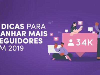 5 Dicas para ganhar mais seguidores em 2019