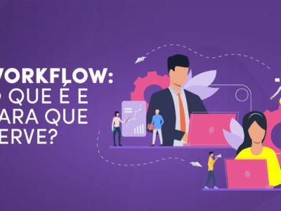 Workflow: O que é e para que serve?