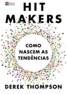 Hit Makers, Como nascem as tendências
