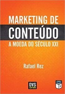 Marketing de Conteúdo - A moeda do século XXI- Rafael Rez