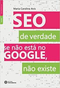 4- SEO de verdade: se não está no Google, não existe - Maria Carolina Avis